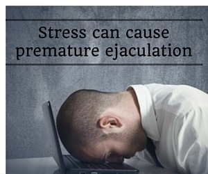stress can cause premature ejaculation