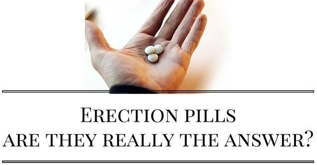 are erection pills the answer