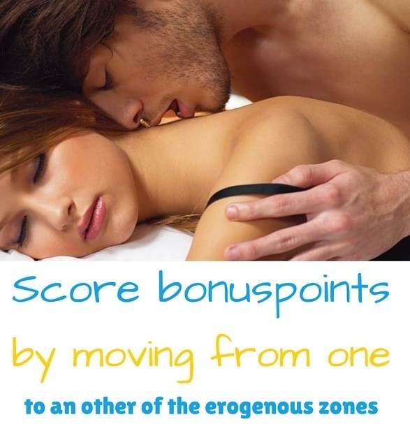 erogenous zones earn a bonus by moving between the zones